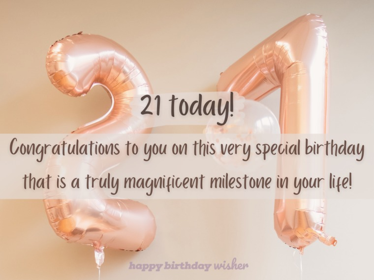 21 is a truly magnificent milestone
