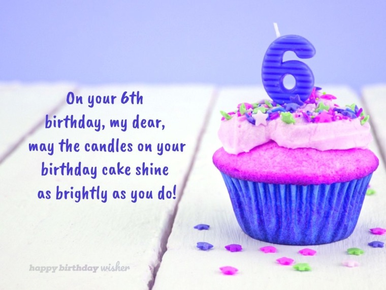 6 brightly shining candles on your cake