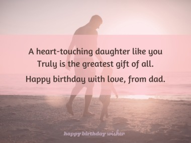 A daughter like you is the greatest gift of all
