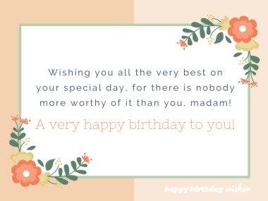 A very happy birthday to you, madam