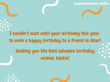 Advance wishes for a friend so dear