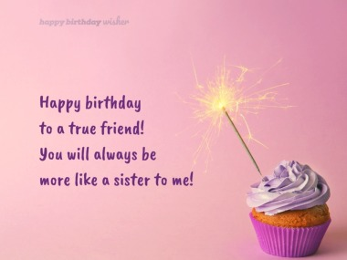 Birthday Wishes for Friend like Sister - Happy Birthday Wisher