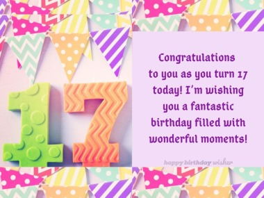 Congratulations as you turn 17 today