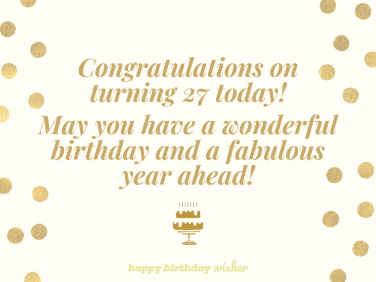 Congratulations on turning 27 today