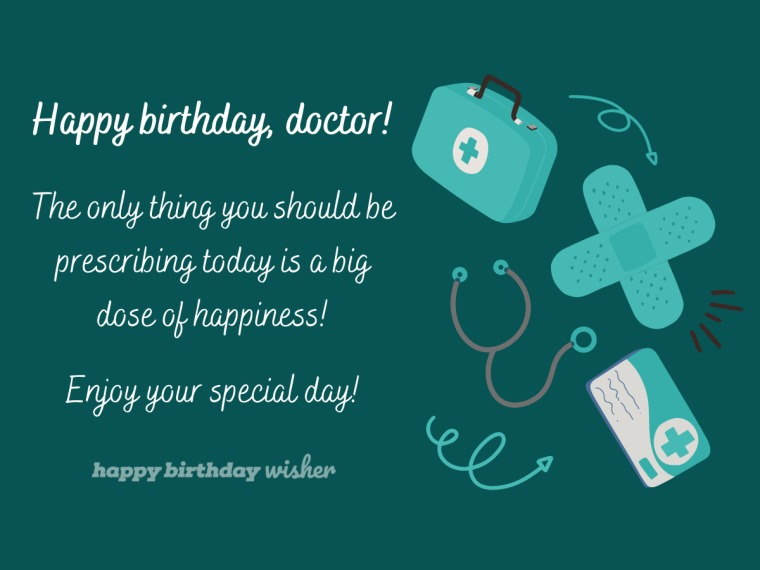 Enjoy your special day, doctor