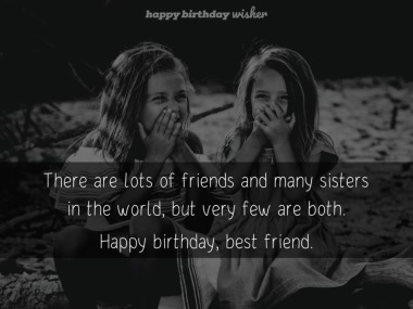 Few people are both a friend and a sister