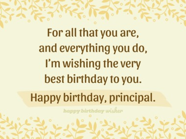 For the wonderful principal that you are