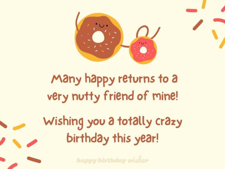 Happy birthday to a very nutty friend of mine