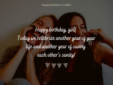 Funny Birthday Wishes For Best Friend Female Happy Birthday Wisher