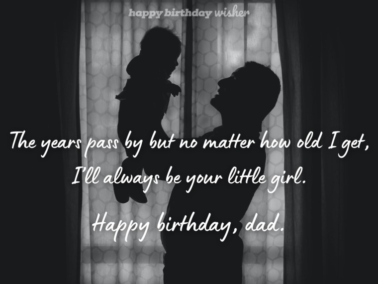 I'll always be your little girl, dad