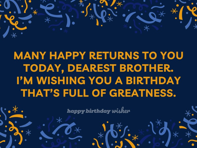 Many happy returns to my dear brother