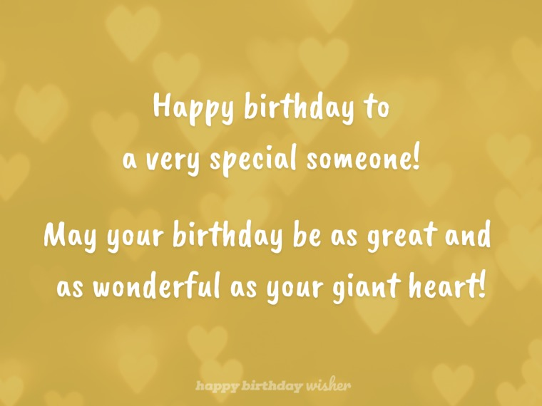 May your birthday be as great as your heart