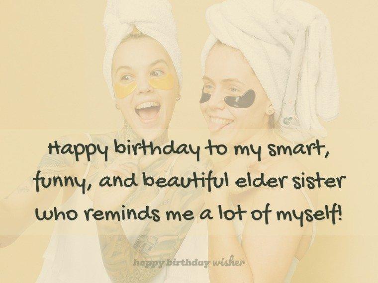 My elder sister reminds me of myself