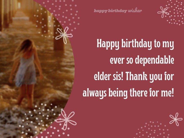 My Ever So Dependable Elder Sis Happy Birthday Wisher