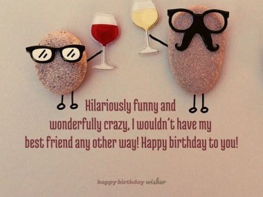 Happy Birthday To A Crazy Friend Happy Birthday Wisher
