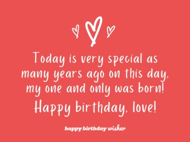My one and only was born on this day