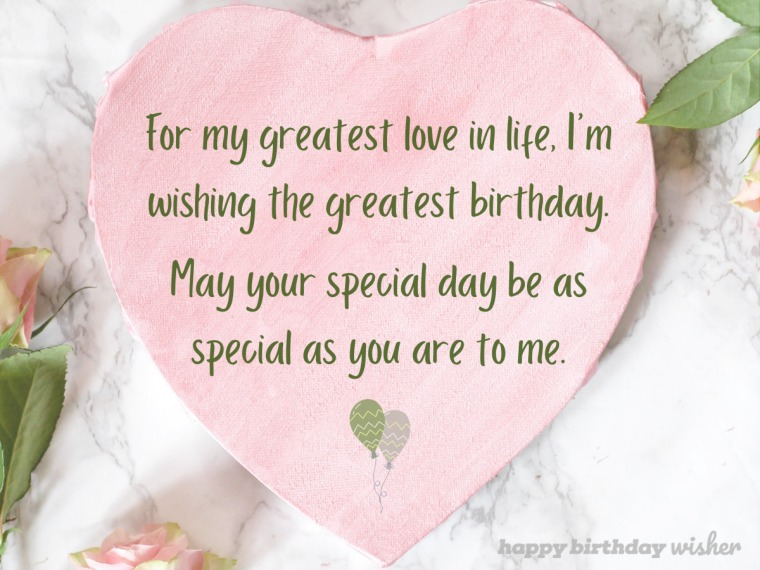 Wishing a great birthday to the love of my life