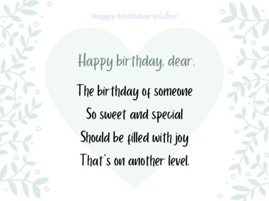 Wishing you a birthday so special and sweet
