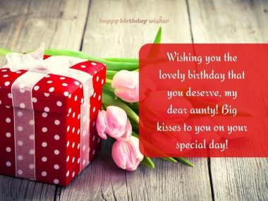 Wishing you a lovely birthday, aunty