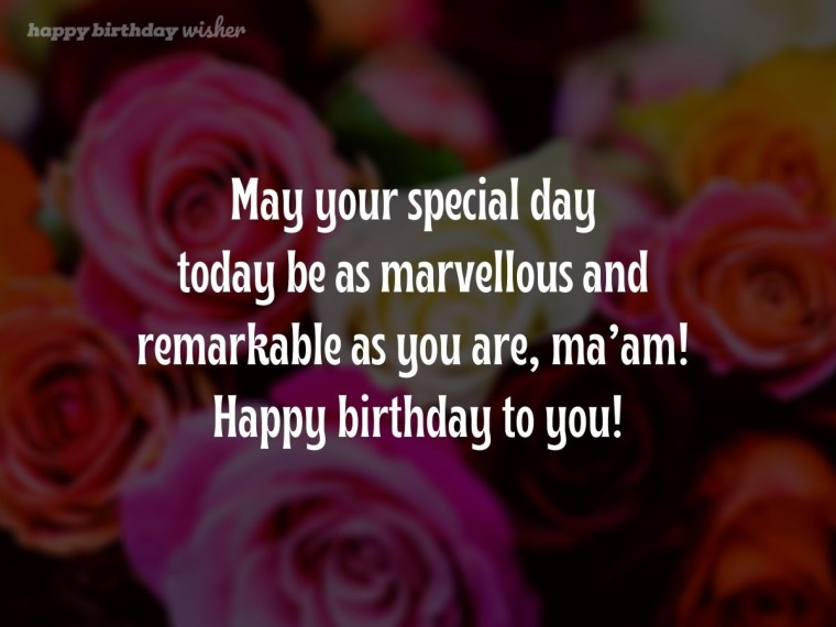 Wishing you a marvellous birthday, ma'am