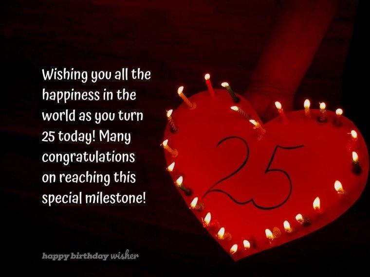 Wishing you happiness as you turn 25