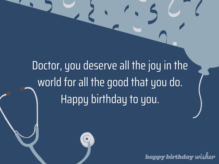 Wishing you joy for all that you do, doctor