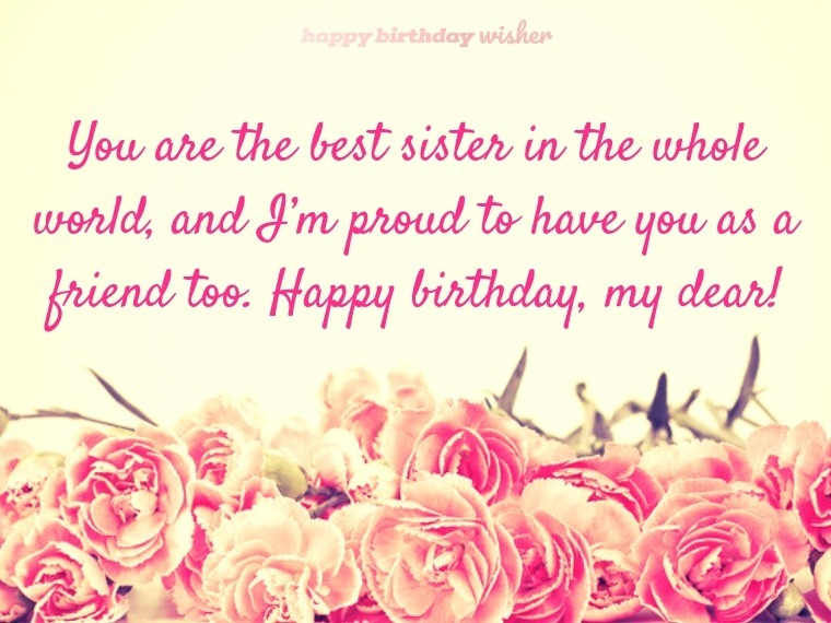 You are the best sister in the whole world