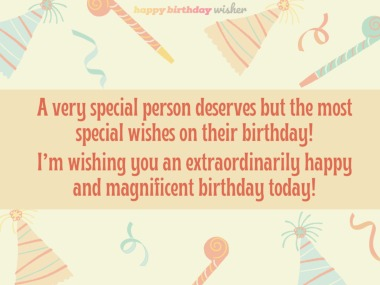 You deserve the most special birthday wishes