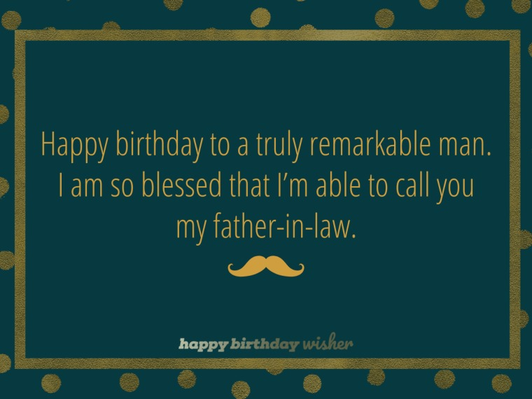 You're a remarkable man, father-in-law