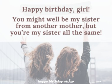You're a sister to me all the same