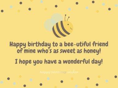 You're as sweet as honey, my friend