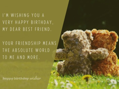 Your friendship means the world to me and more